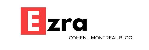 Ezra Cohen Montreal - Blog sur Montréal